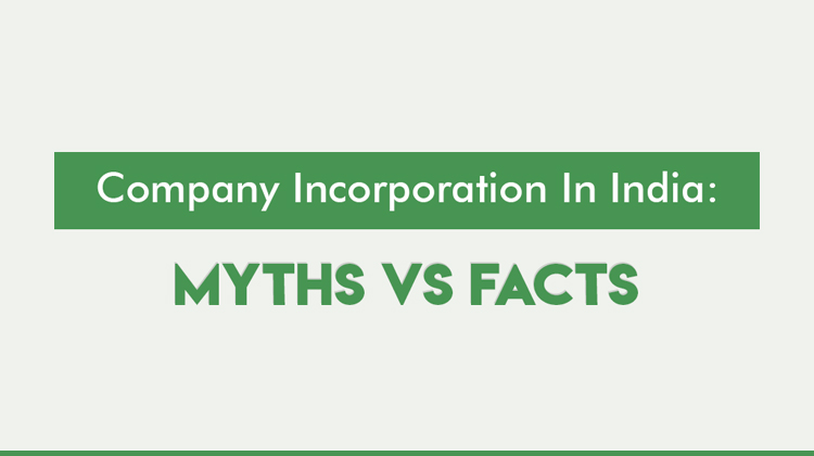 Company Incorporation in India: Myths VS Facts